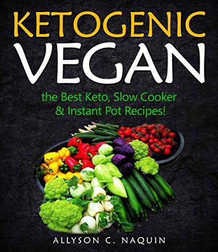 Ketogenic Vegan The Best Keto Slow Cooker Instant Pot Recipes